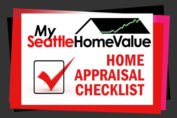 My Seattle Home Value Home Appraisal Checklist